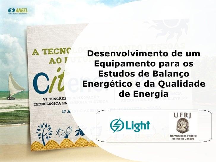 Desenvolvimento de um Equipamento para os Estudos de Balanço Energético e da Qualidade de Energia