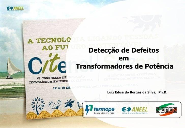 Detecção de Defeitos em Transformadores de Potência                                           Detecção de Defeitos        ...