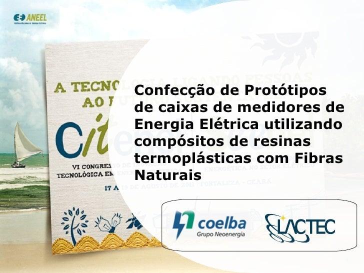 Confecção de Protótipos de caixas de medidores de Energia Elétrica utilizando compósitos de resinas termoplásticas com Fib...