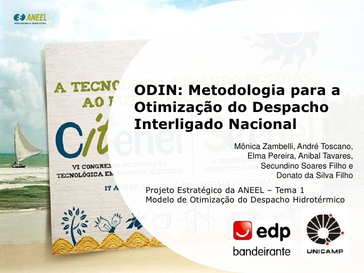 ODIN: Metodologia para a Otimização do Despacho Interligado Nacional<br />Mônica Zambelli, André Toscano, Elma Pereira, An...