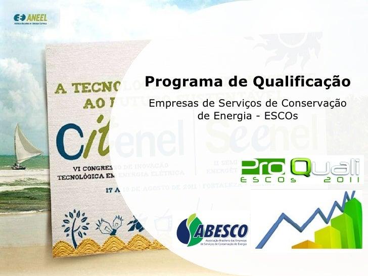 Programa de Qualificação Empresas de Serviços de Conservação de Energia - ESCOs