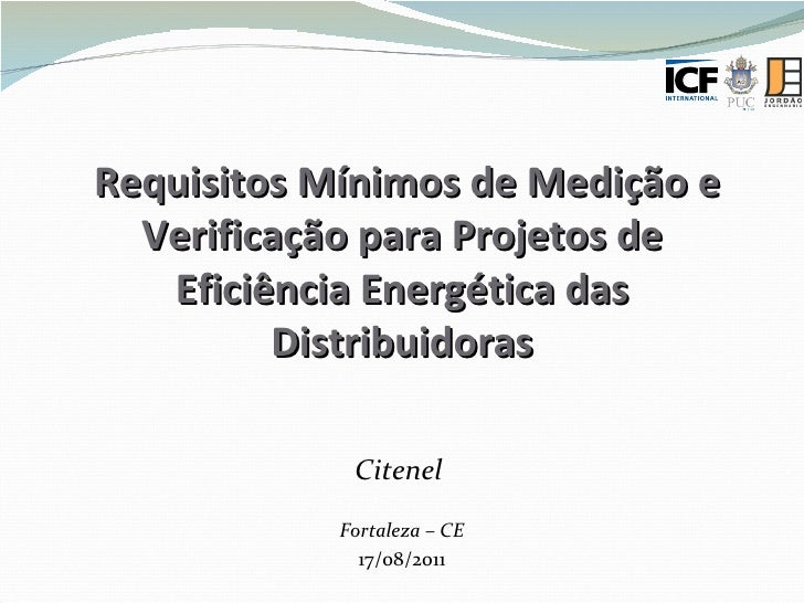 Requisitos Mínimos de Medição e Verificação para Projetos de Eficiência Energética das Distribuidoras Citenel  Fortaleza –...