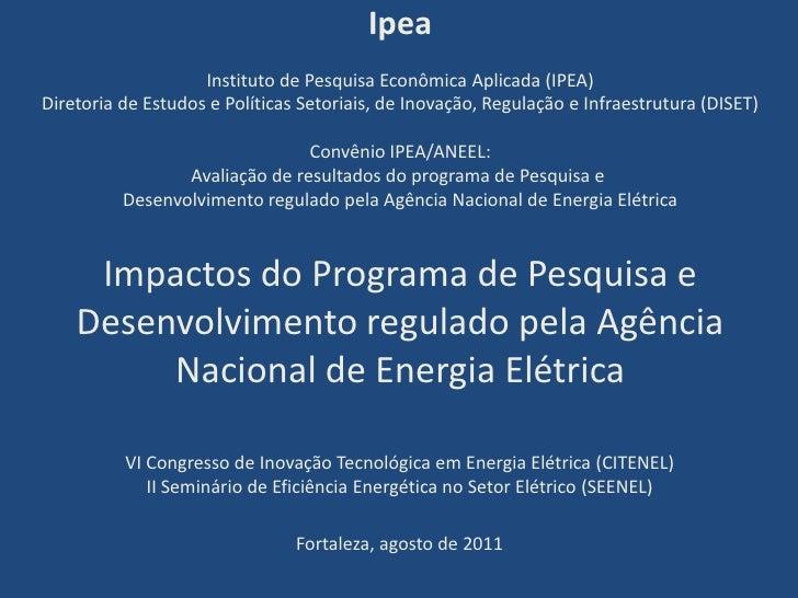 Ipea<br />Instituto de Pesquisa Econômica Aplicada (IPEA)<br />Diretoria de Estudos e Políticas Setoriais, de Inovação, Re...