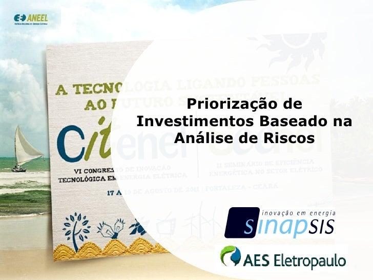 Priorização de Investimentos Baseado na Análise de Riscos