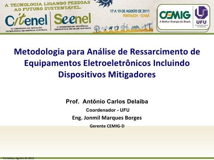 Fortaleza, Agosto de 2011 Metodologia para Análise de Ressarcimento de Equipamentos Eletroeletrônicos Incluindo Dispositiv...