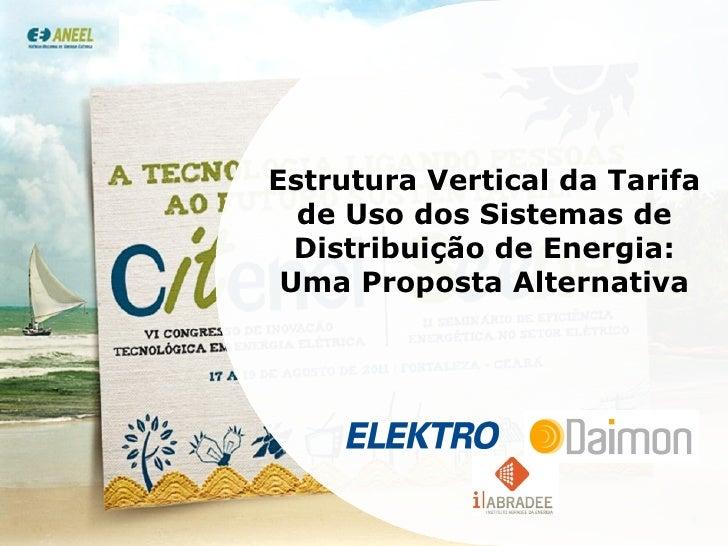 Estrutura Vertical da Tarifa de Uso dos Sistemas de Distribuição de Energia: Uma Proposta Alternativa