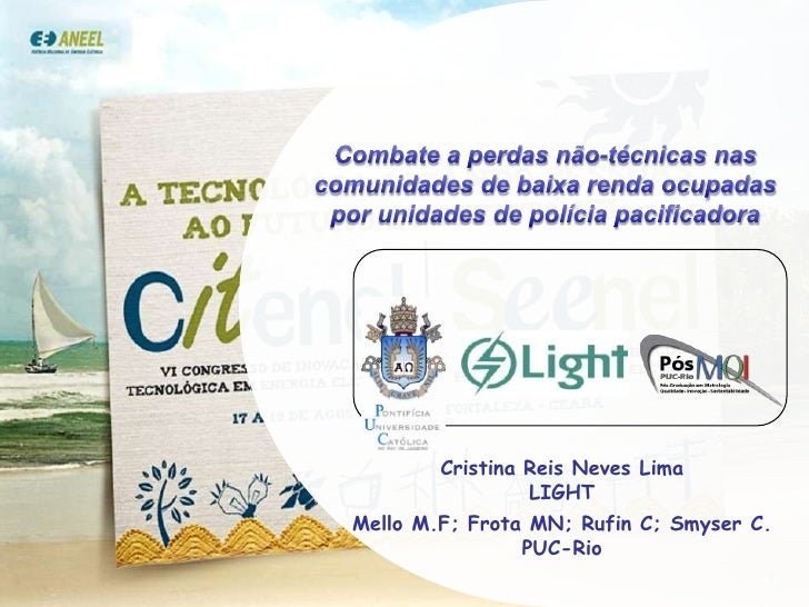 Combate a perdas não-técnicas nas <br />comunidades de baixa renda ocupadas <br />por unidades de polícia pacificadora<br ...
