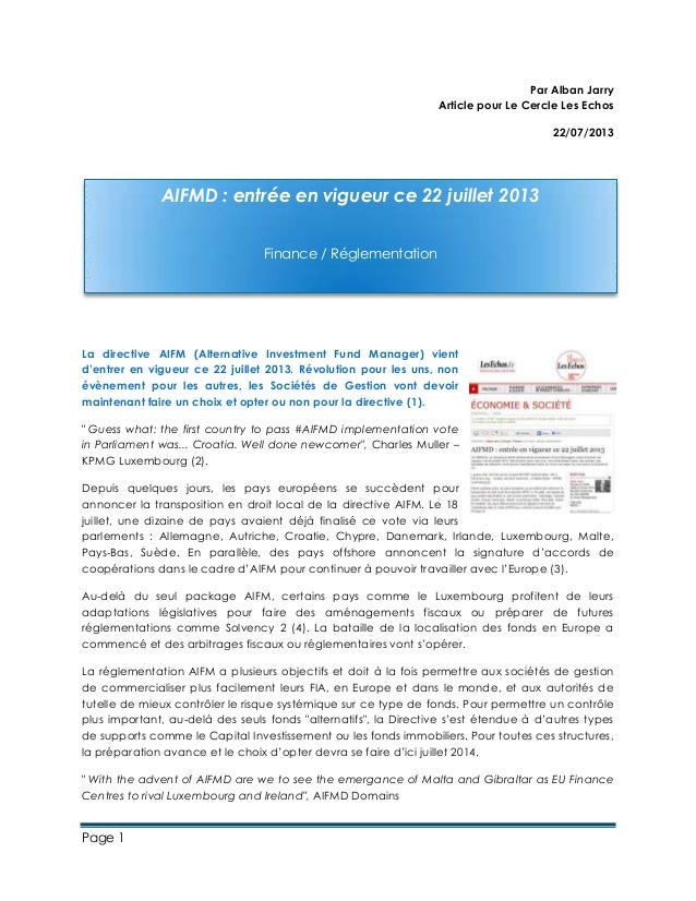 Page 1 Par Alban Jarry Article pour Le Cercle Les Echos 22/07/2013 La directive AIFM (Alternative Investment Fund Manager)...