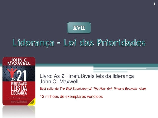 Livro: As 21 irrefutáveis leis da liderança John C. Maxwell Best-seller do The Wall Street Journal, The New York Times e B...