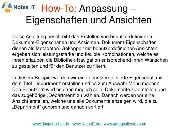 How-To: Anpassung –       Eigenschaften und Ansichten Diese Anleitung beschreibt das Erstellen von benutzerdefinierten Dok...