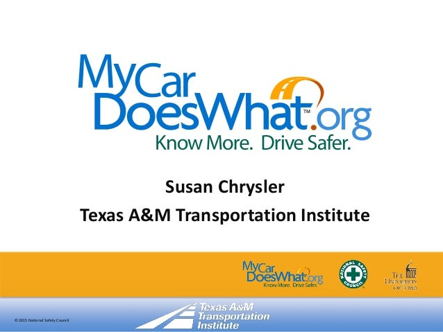 © 2015 National Safety Council Susan Chrysler Texas A&M Transportation Institute