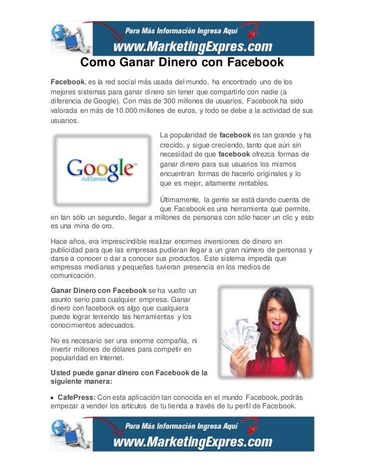 Como Ganar Dinero con FacebookFacebook, es la red social más usada del mundo, ha encontrado uno de losmejores sistemas par...