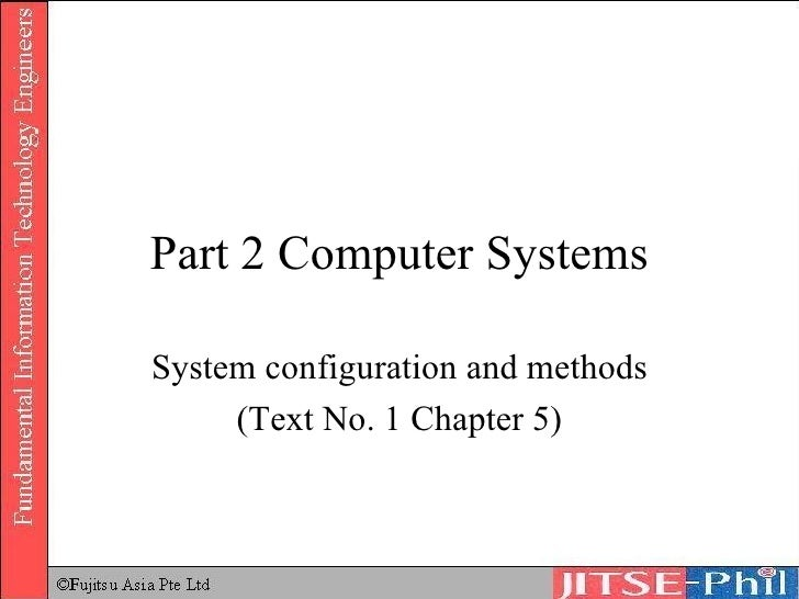 Part 2 Computer Systems System configuration and methods (Text No. 1 Chapter 5)