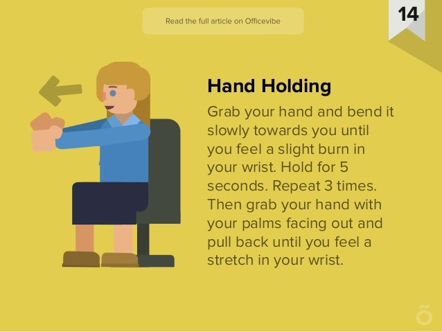 Grab your hand and bend it slowly towards you until you feel a slight burn in your wrist. Hold for 5 seconds. Repeat 3 tim...