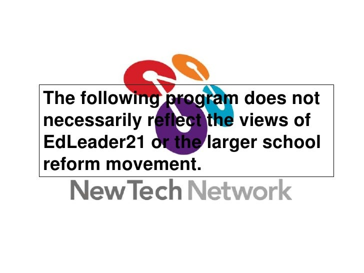 The following program does not necessarily reflect the views of EdLeader21 or the larger school reform movement.<br />