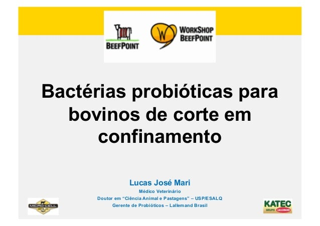 Bactérias probióticas para  bovinos de corte em      confinamento                  Lucas José Mari                       M...
