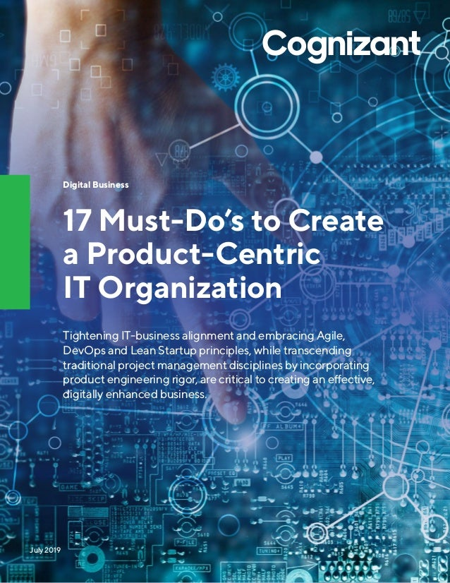 Digital Business 17 Must-Do's to Create a Product-Centric IT Organization Tightening IT-business alignment and embracing A...