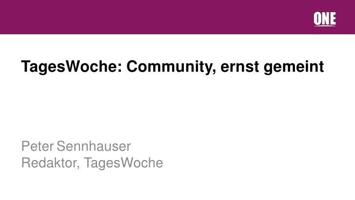 TagesWoche: Community, ernst gemeintPeter SennhauserRedaktor, TagesWoche