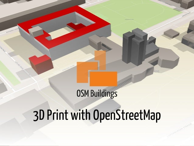 3D Print with OpenStreetMap
