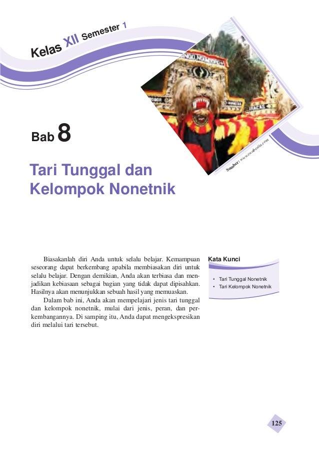 Bab8  Tari Tunggal dan  Kelompok Nonetnik  Sumber: www.swaberita.com  Biasakanlah diri Anda untuk selalu belajar. Kemampua...
