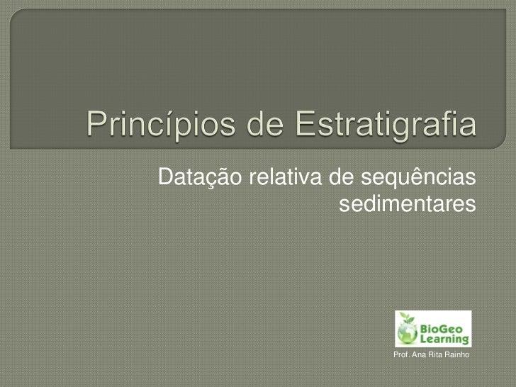 Datação relativa de sequências                  sedimentares                      Prof. Ana Rita Rainho