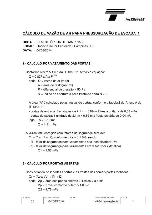 REVISÃO 00 DATA DA REVISÃO 04/08/2014 VISTO OBRA THERMOPLAN Nº 4264 (emergência) FOLHA 1 CÁLCULO DE VAZÃO DE AR PARA PRESS...