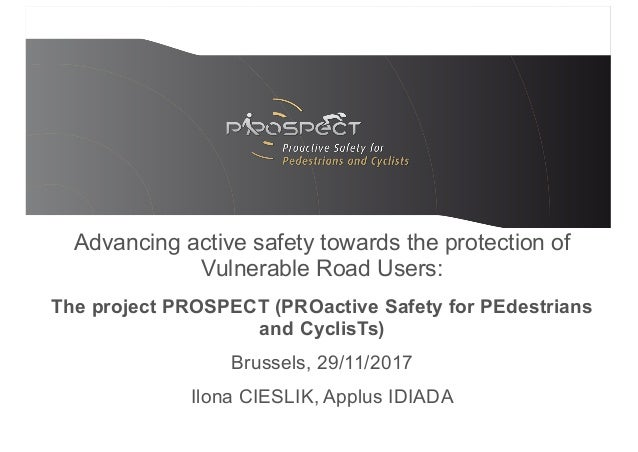 Advancing active safety towards the protection of Vulnerable Road Users: The project PROSPECT (PROactive Safety for PEdest...