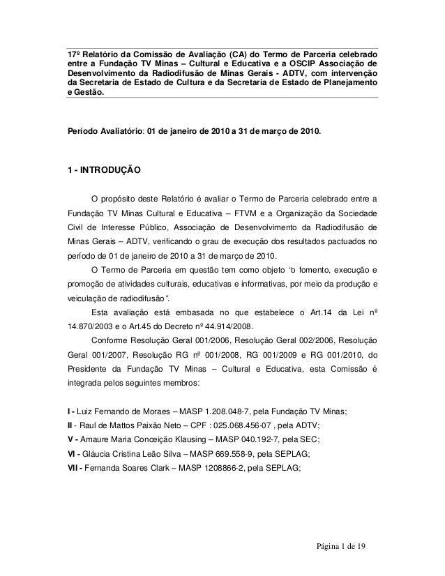 17º Relatório da Comissão de Avaliação (CA) do Termo de Parceria celebrado  entre a Fundação TV Minas – Cultural e Educati...
