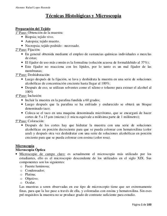 Alumno: Rafael Lopes Rezende Página 1 de 100 Técnicas Histológicas y Microscopia Preparación del Tejido 1º Paso: Obtención...