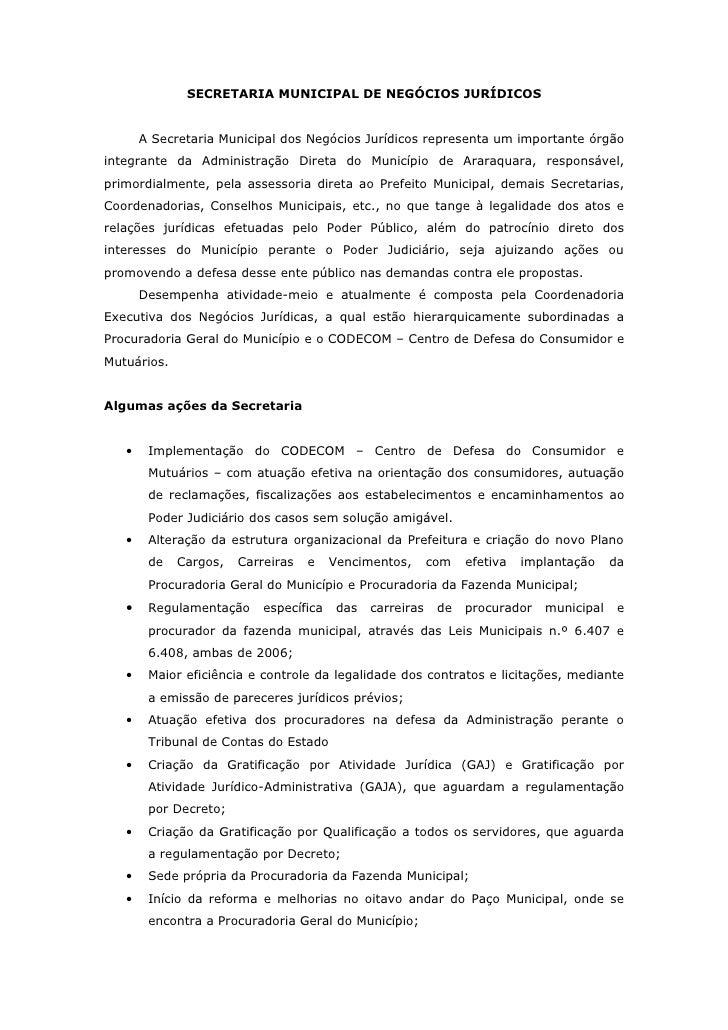 SECRETARIA MUNICIPAL DE NEGÓCIOS JURÍDICOS       A Secretaria Municipal dos Negócios Jurídicos representa um importante ór...