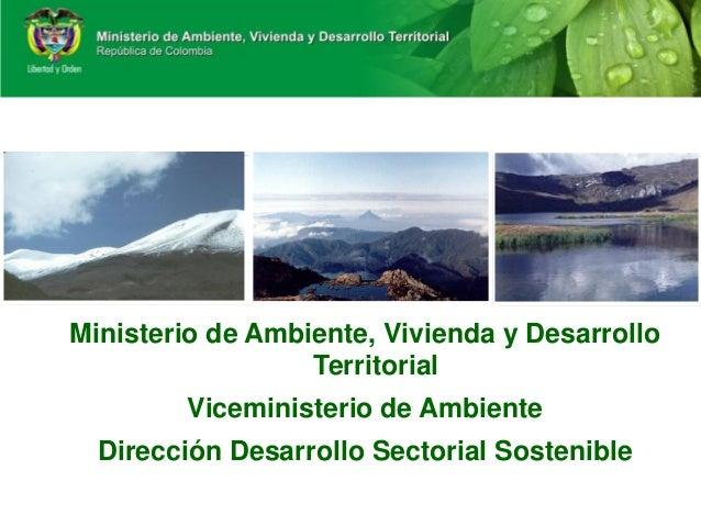 Ministerio de Ambiente, Vivienda y Desarrollo                  Territorial        Viceministerio de Ambiente  Dirección De...