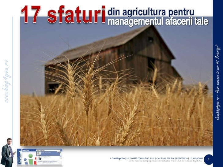 17 sfaturi<br />din agricultura pentru<br />managementul afacerii tale<br />coaching4you.ro<br /> Coaching4you.ro - Your s...
