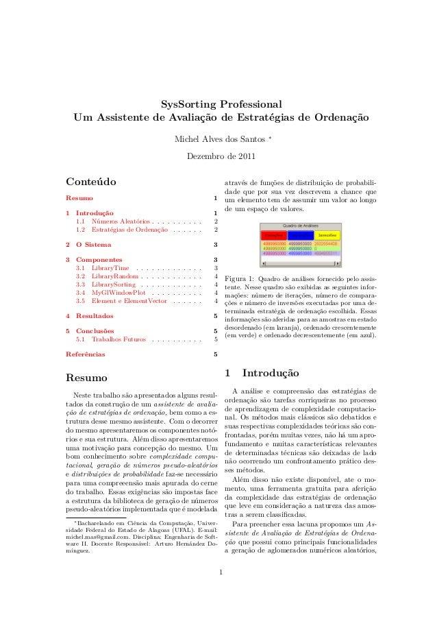 SysSorting Professional Um Assistente de Avaliação de Estratégias de Ordenação Michel Alves dos Santos ∗ Dezembro de 2011 ...