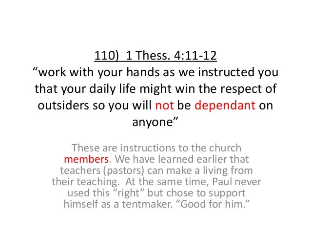 """110) 1 Thess. 4:11-12 """"work with your hands as we instructed you that your daily life might win the respect of outsiders s..."""