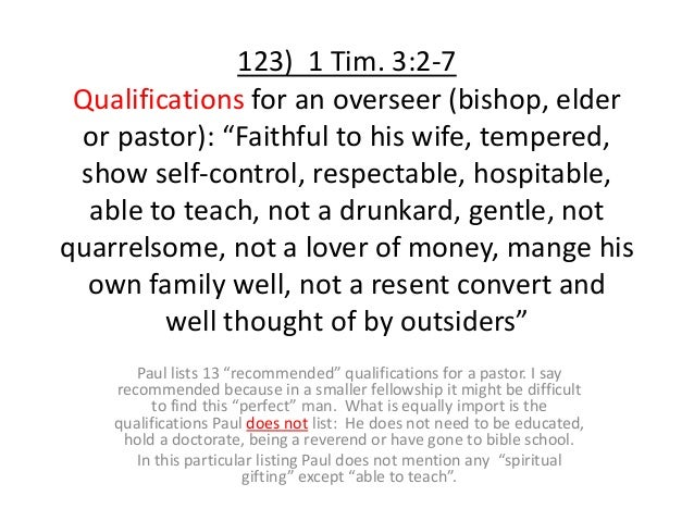 """123) 1 Tim. 3:2-7 Qualifications for an overseer (bishop, elder or pastor): """"Faithful to his wife, tempered, show self-con..."""