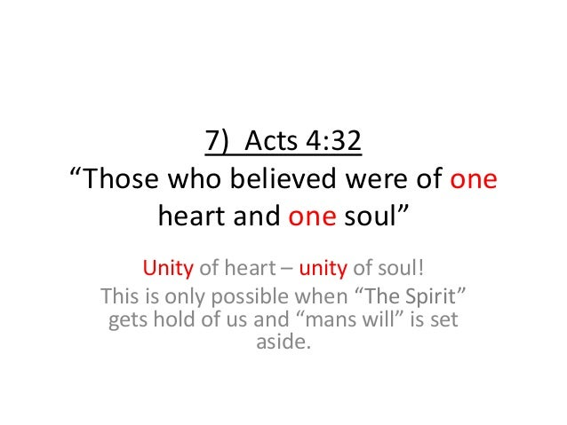 """7) Acts 4:32 """"Those who believed were of one heart and one soul"""" Unity of heart – unity of soul! This is only possible whe..."""