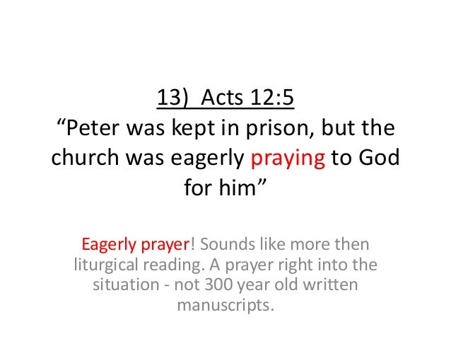 """13) Acts 12:5 """"Peter was kept in prison, but the church was eagerly praying to God for him"""" Eagerly prayer! Sounds like mo..."""