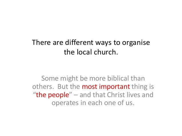 There are different ways to organise the local church. Some might be more biblical than others. But the most important thi...