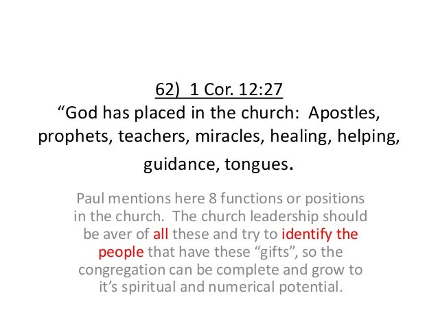 """62) 1 Cor. 12:27 """"God has placed in the church: Apostles, prophets, teachers, miracles, healing, helping, guidance, tongue..."""