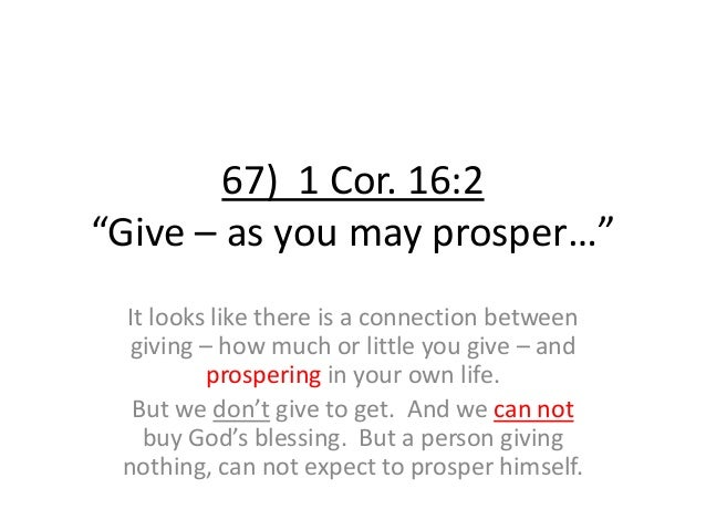 """67) 1 Cor. 16:2 """"Give – as you may prosper…"""" It looks like there is a connection between giving – how much or little you g..."""