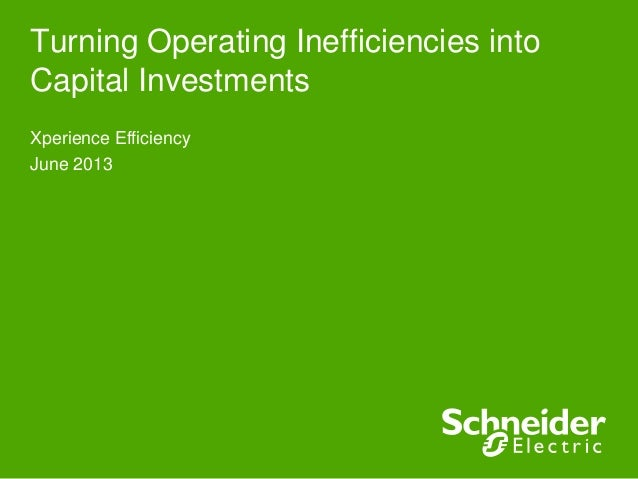 Turning Operating Inefficiencies intoCapital InvestmentsXperience EfficiencyJune 2013