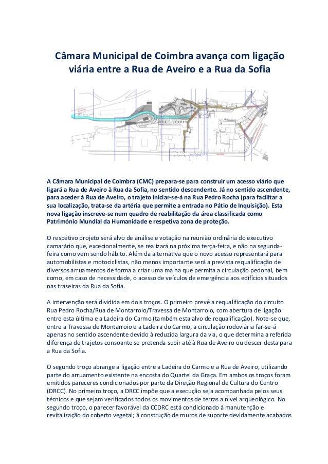 Câmara Municipal de Coimbra avança com ligação  viária entre a Rua de Aveiro e a Rua da Sofia  A Câmara Municipal de Coimb...