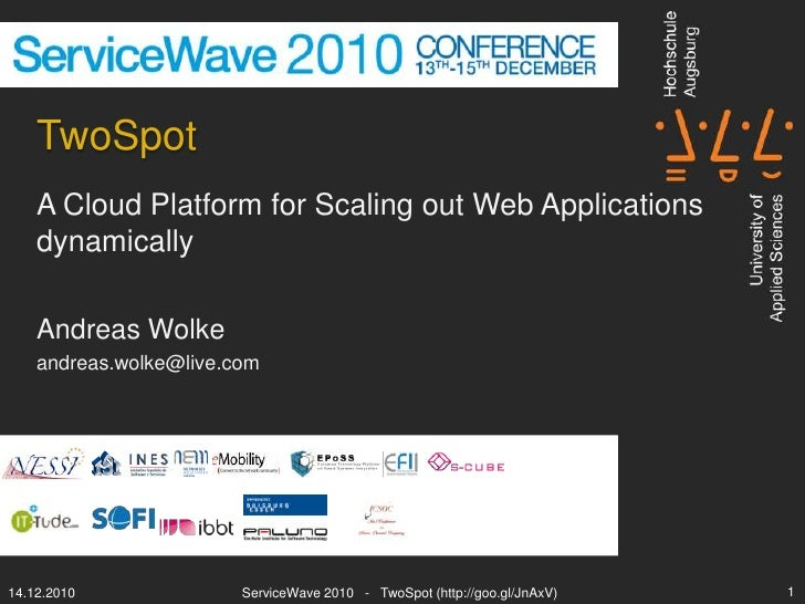 TwoSpot<br />A Cloud Platform for Scaling out Web Applications dynamically<br />Andreas Wolke<br />andreas.wolke@live.com<...