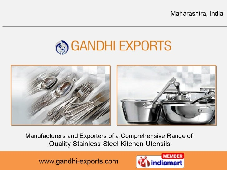 Manufacturers and Exporters of a Comprehensive Range of  Quality Stainless Steel Kitchen Utensils Maharashtra, India