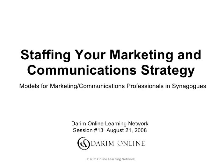 Staffing Your Marketing and Communications Strategy Models for Marketing/Communications Professionals in Synagogues Darim ...