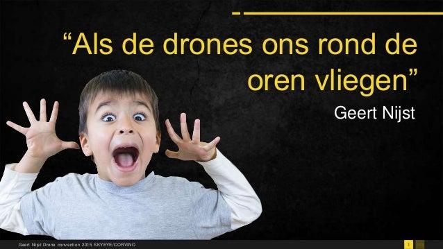 """1131Geert Nijst Drone convention 2015 SKYEYE/CORVINO """"Als de drones ons rond de oren vliegen"""" Geert Nijst"""
