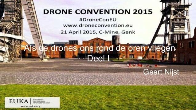 """""""Als de drones ons rond de oren vliegen Deel I Geert Nijst"""