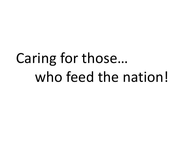 Caring for those… who feed the nation!