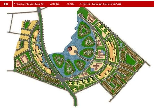 P: Khu nhà ở Gia Lâm Hưng Yên L: Hà Nội S: 70ha T: Thiết kế ý tưởng Quy hoạch chi tiết 1/500Pn