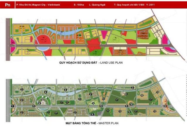 P: Khu Đô thị Magnet City - Vietinbank S: 150ha L: Quảng Ngãi T: Quy hoạch chi tiết 1/500 Y: 2011Pn